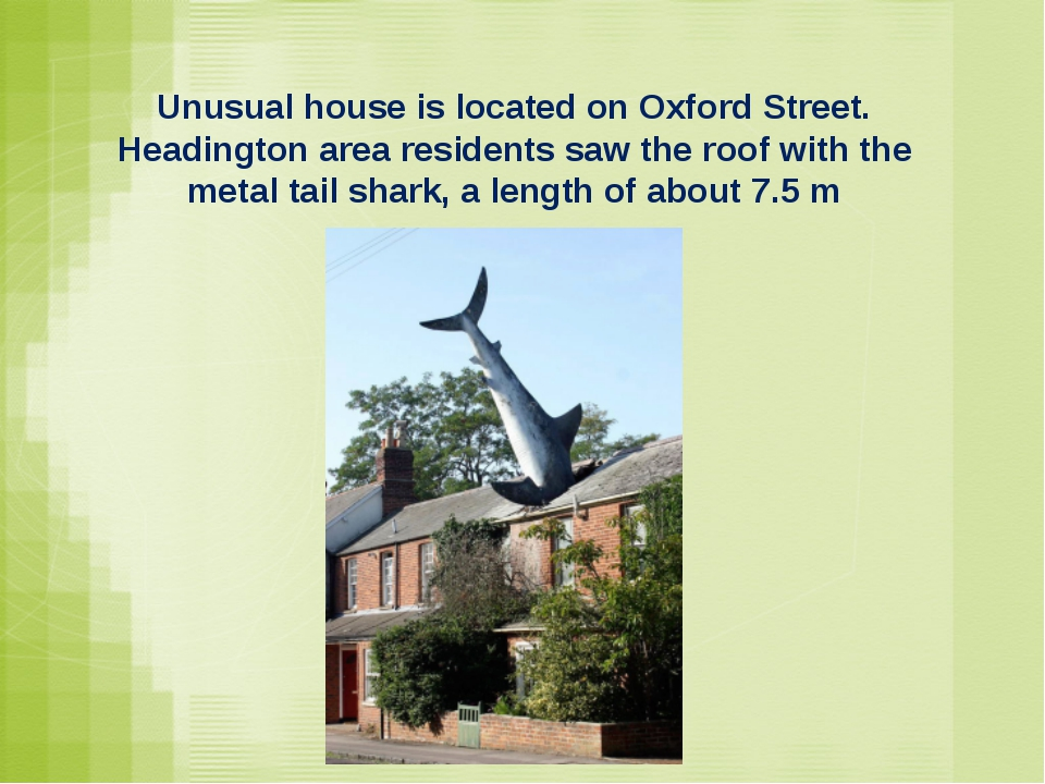 Unusual house is located on Oxford Street. Headington area residents saw the...