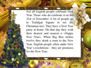 Not all English people celebrate New Year. Those who do celebrate it on the 3