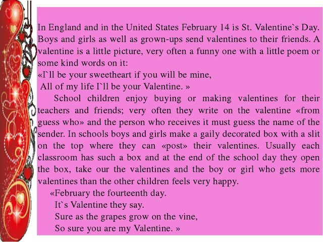 In England and in the United States February 14 is St. Valentine`s Day. Boys...
