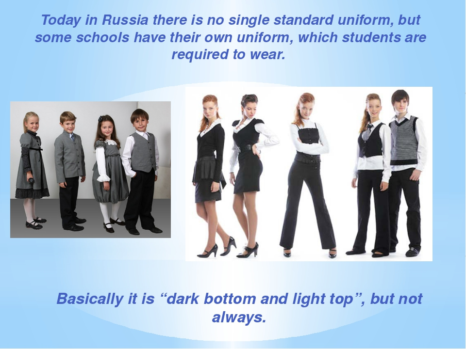 Today in Russia there is no single standard uniform, but some schools have th...