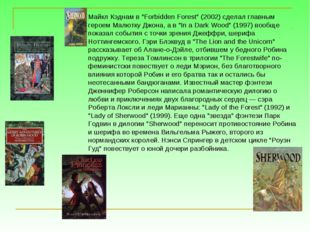 """Майкл Кэднам в """"Forbidden Forest"""" (2002) сделал главным героем Малютку Джона,"""