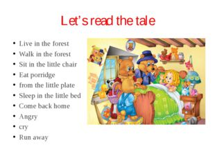 Let's read the tale Live in the forest Walk in the forest Sit in the little c