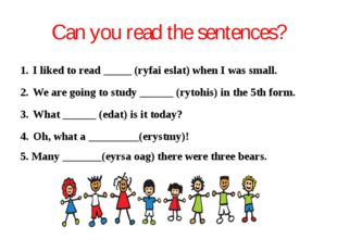 Can you read the sentences? I liked to read _____ (ryfai eslat) when I was sm