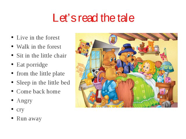 Let's read the tale Live in the forest Walk in the forest Sit in the little c...