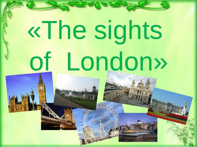 «The sights of London»
