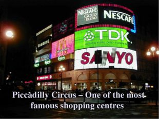 Piccadilly Circus – One of the most famous shopping centres