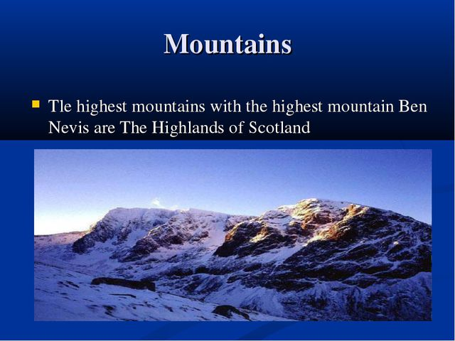 Mountains Tle highest mountains with the highest mountain Ben Nevis are The H...