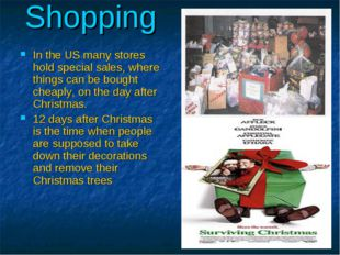 Shopping In the US many stores hold special sales, where things can be bought