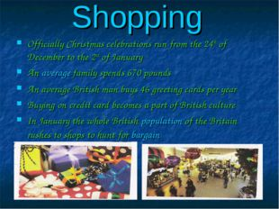 Shopping Officially Christmas celebrations run from the 24th of December to t