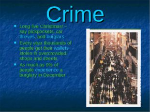 Crime Long live Christmas! – say pickpockets, car thieves, and burglars Every