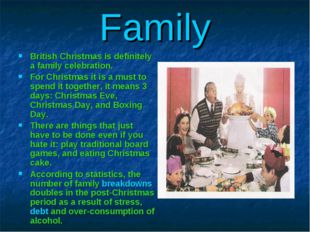 Family British Christmas is definitely a family celebration. For Christmas it