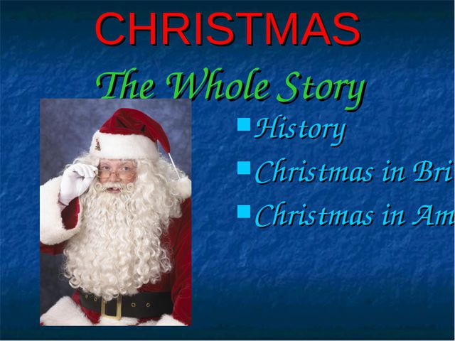 CHRISTMAS The Whole Story History Christmas in Britain Christmas in America