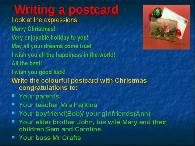 Writing a postcard Look at the expressions: Merry Christmas! Very enjoyable h...