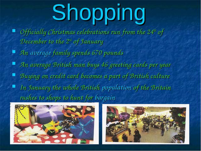 Shopping Officially Christmas celebrations run from the 24th of December to t...