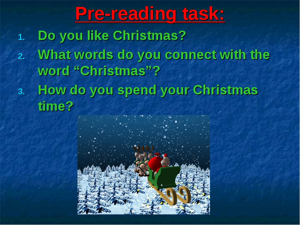 Pre-reading task: Do you like Christmas? What words do you connect with the w...