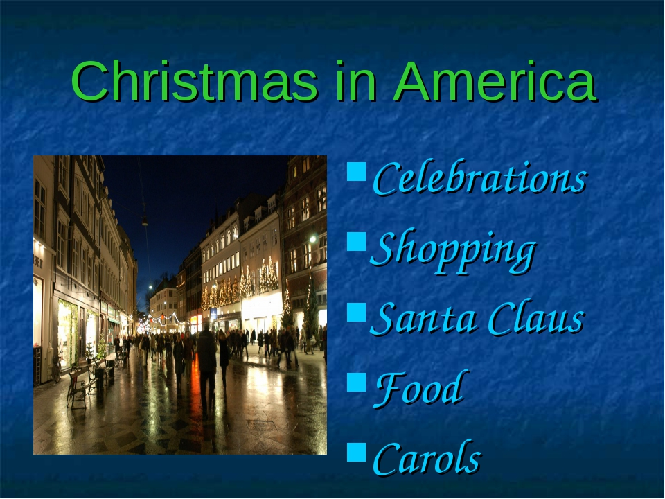Christmas in America Celebrations Shopping Santa Claus Food Carols