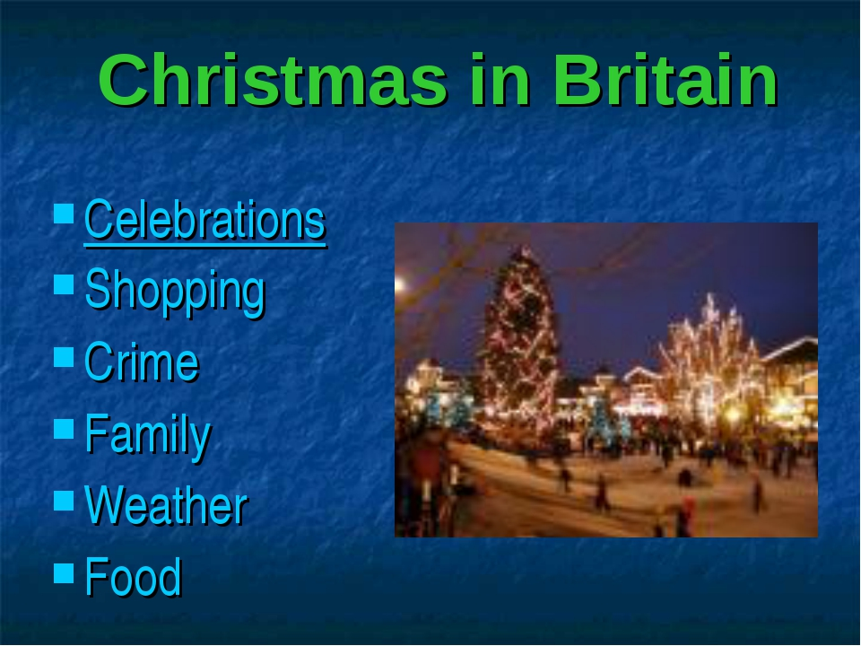 Christmas in Britain Celebrations Shopping Crime Family Weather Food