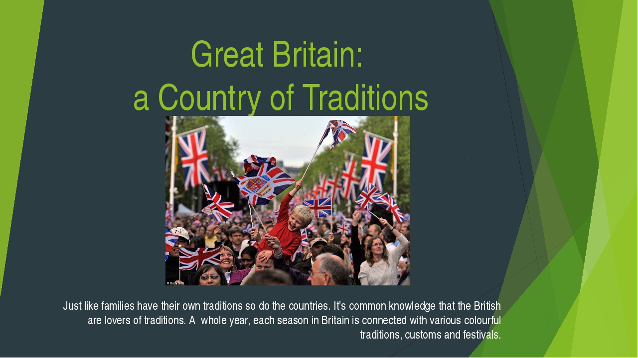 Great Britain: a Country of Traditions Just like families have their own trad...