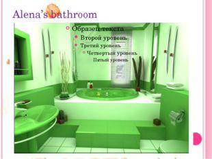 Alena's bathroom