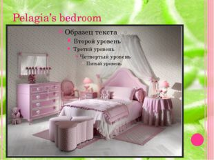 Pelagia's bedroom