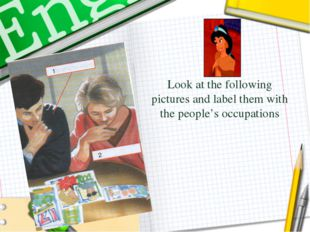 Look at the following pictures and label them with the people's occupations