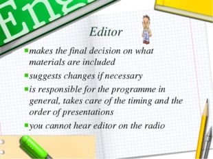 Editor makes the final decision on what materials are included suggests chang