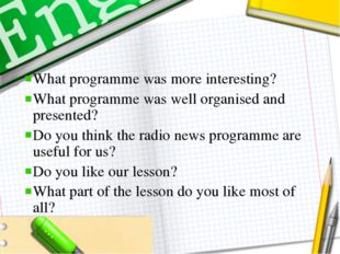 What programme was more interesting? What programme was well organised and pr