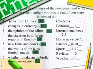Look through the contents of the newspaper and write down the page numbers yo