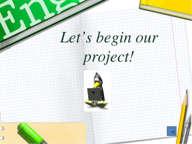 Let's begin our project!