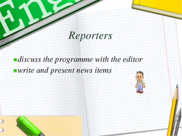 Reporters discuss the programme with the editor write and present news items