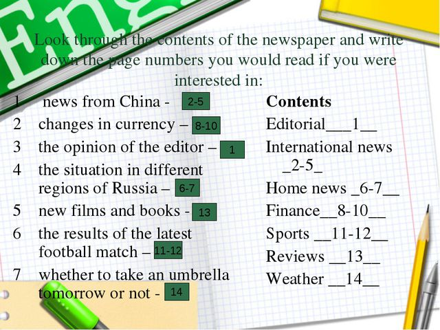 Look through the contents of the newspaper and write down the page numbers yo...