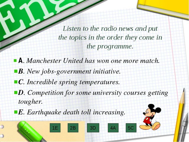 Listen to the radio news and put the topics in the order they come in the pro...