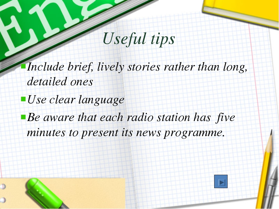 Useful tips Include brief, lively stories rather than long, detailed ones Use...