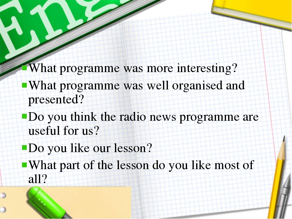 What programme was more interesting? What programme was well organised and pr...