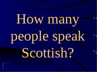 How many people speak Scottish?