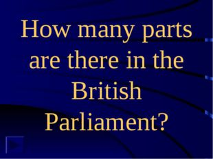 How many parts are there in the British Parliament?