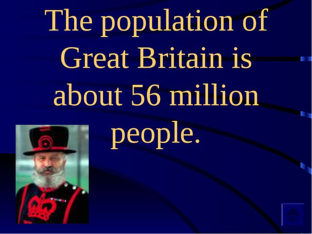 The population of Great Britain is about 56 million people.