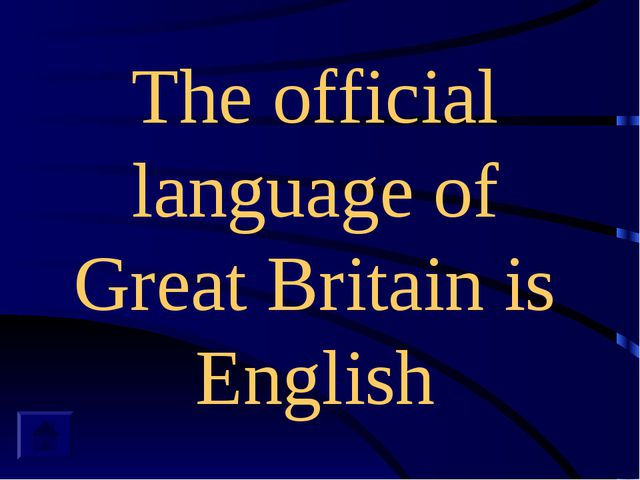 The official language of Great Britain is English