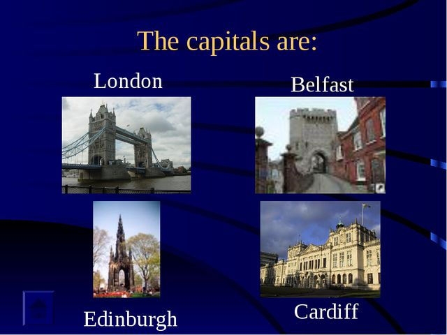 The capitals are: London Belfast Edinburgh Cardiff