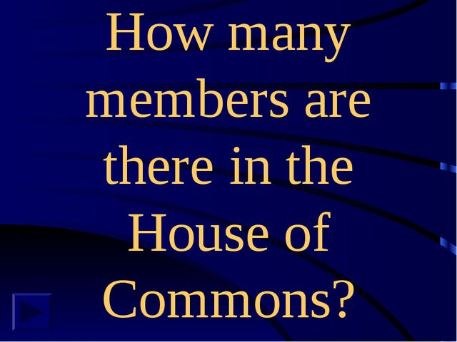 How many members are there in the House of Commons?