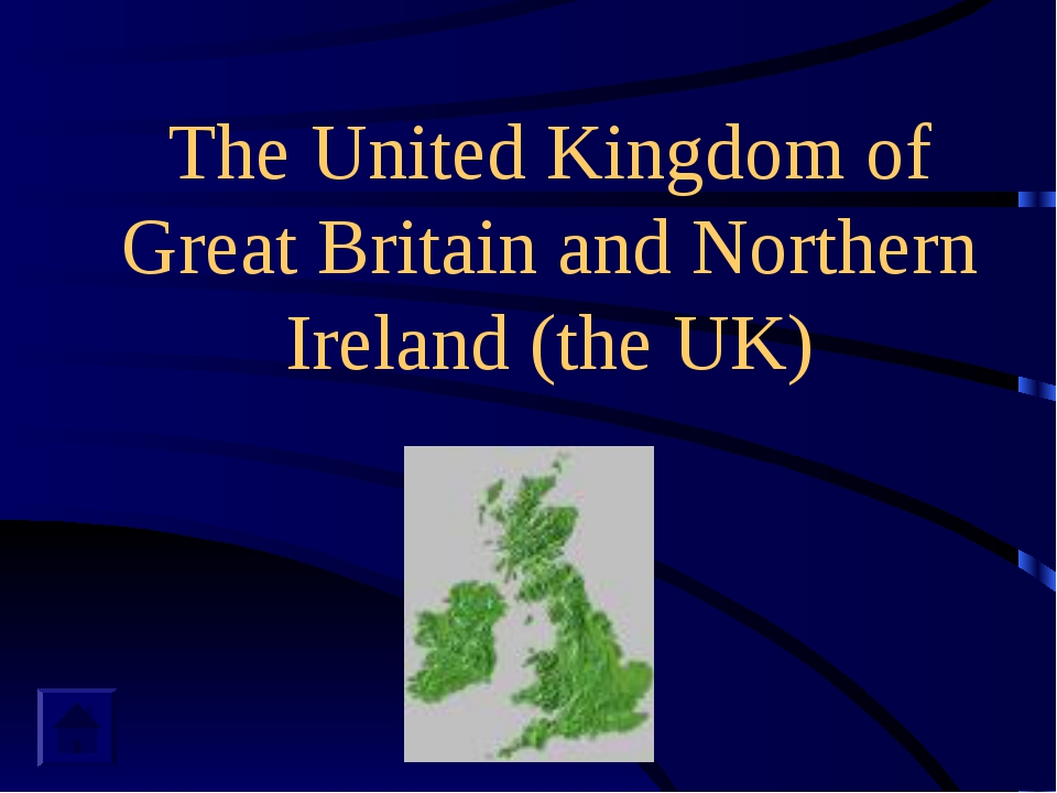 The United Kingdom of Great Britain and Northern Ireland (the UK)