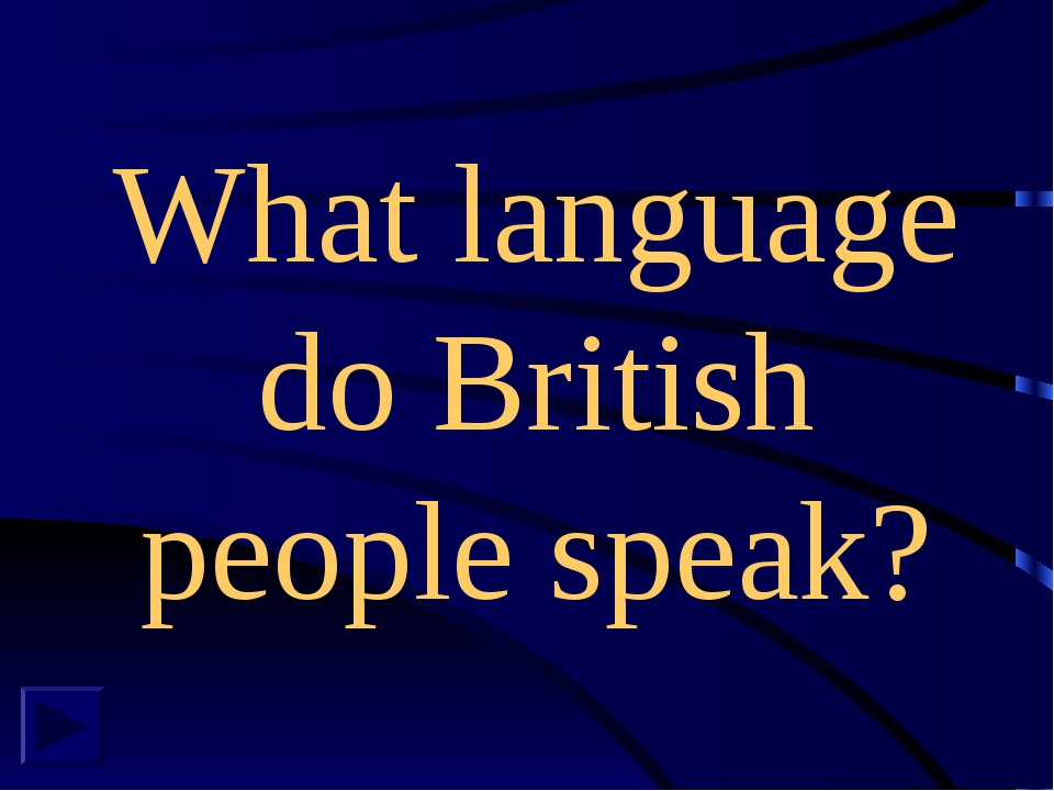 What language do British people speak?