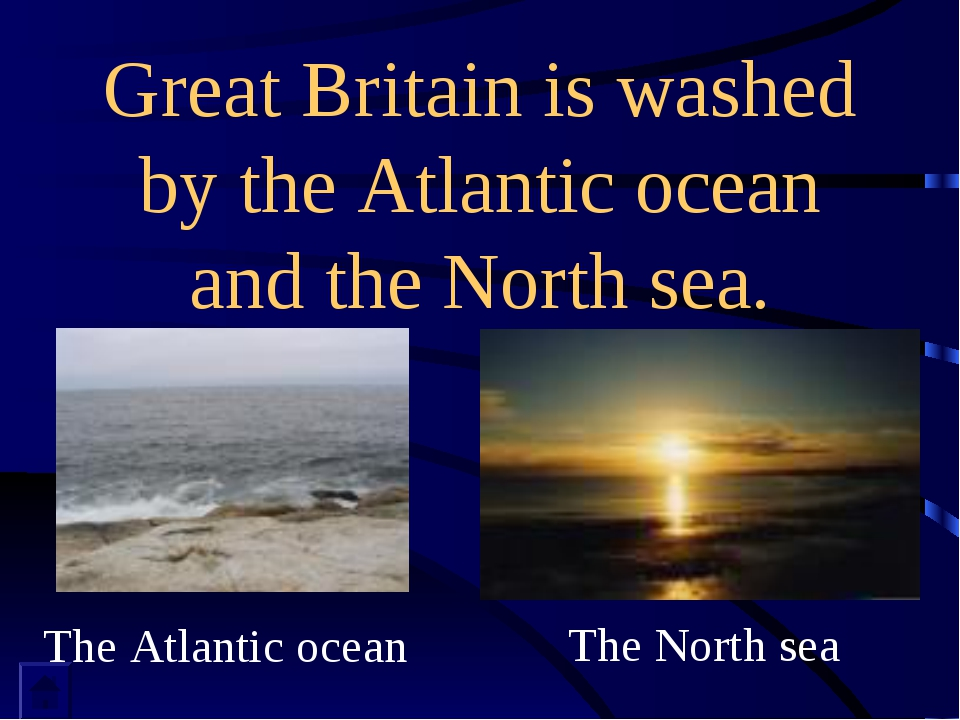 Great Britain is washed by the Atlantic ocean and the North sea. The Atlantic...