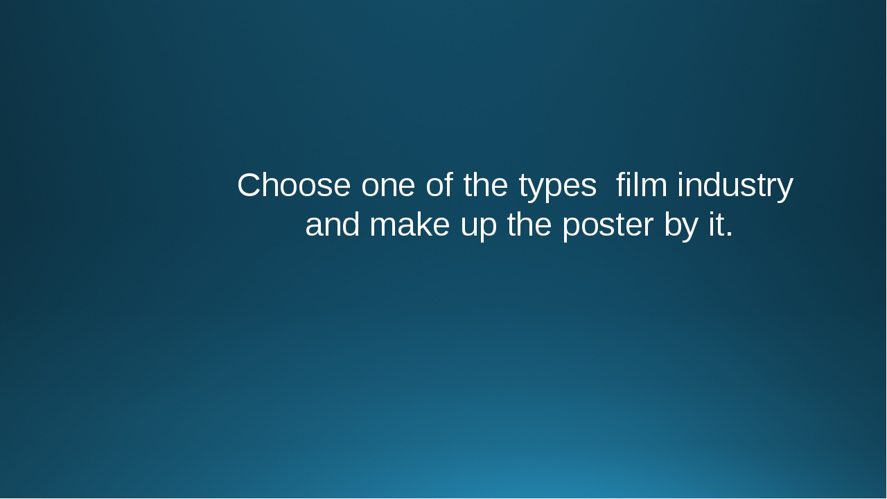 Choose one of the types film industry and make up the poster by it.