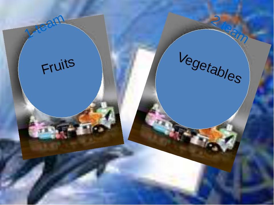 Fruits Vegetables 1-team 2 team