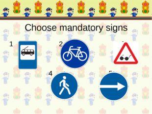 2 3 4 5 Choose mandatory signs