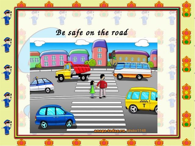 Be safe on the road
