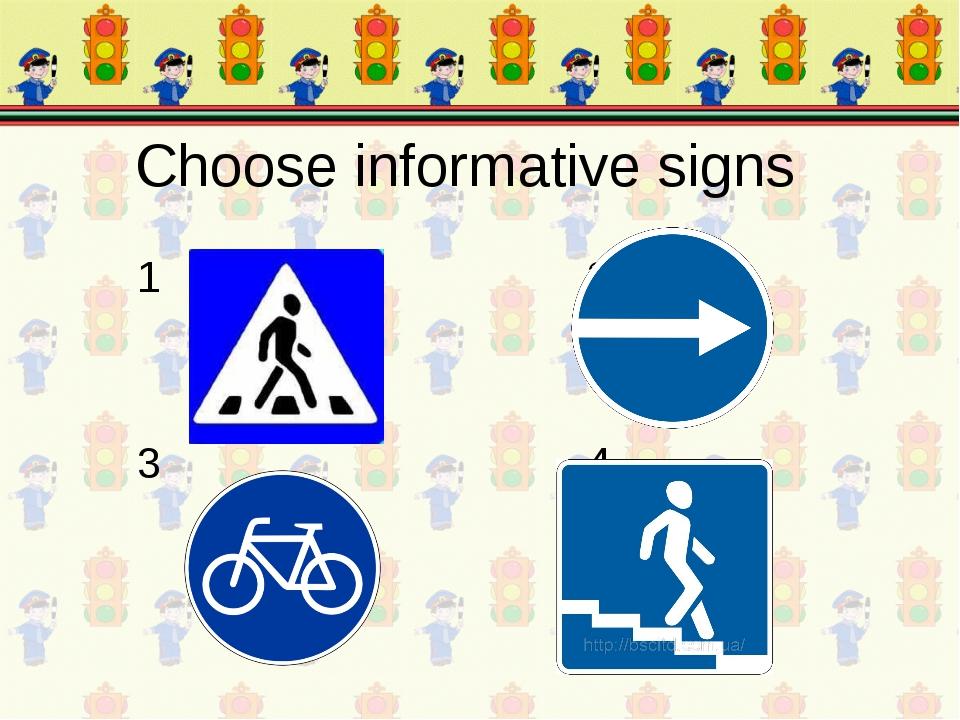 1 2 3 4 Choose informative signs