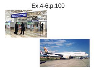 Ex.4-6,p.100