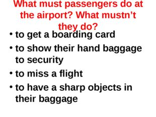 What must passengers do at the airport? What mustn't they do? to get a boardi